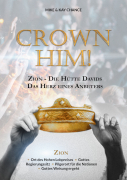 MP3-DOWNLOAD: Crown Him! - Das Herz eines Anbeters